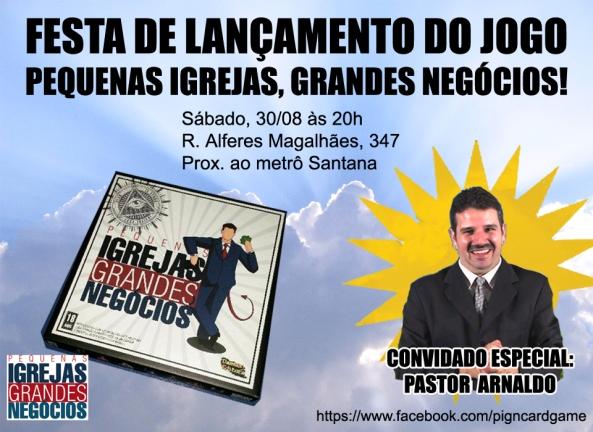O Convite para a Festa de Lançamento com o convidado especial Pastor Arnaldo (sim, ele tem carta)
